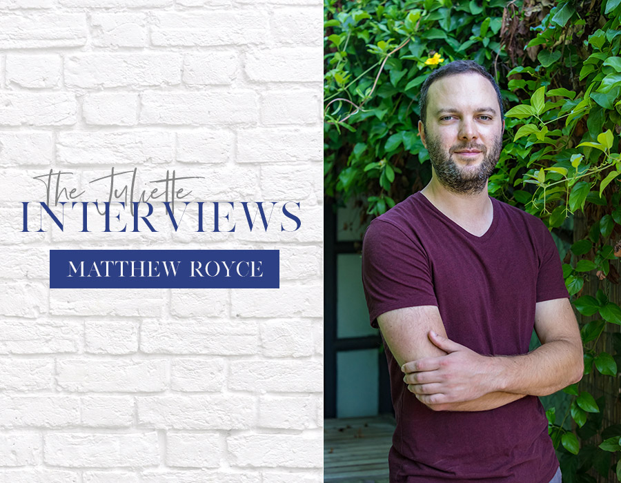 The Juliette Interviews: Matthew Royce