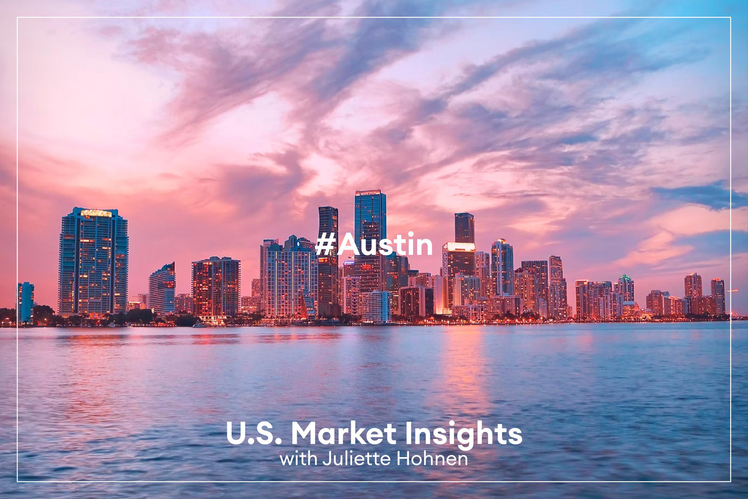 U.S. Market Insights | Why Move to Austin?
